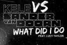 Kele vs. Sander Van Doorn ft. Lucy Taylor – What Did I Do