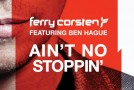 Ferry Corsten ft. Ben Hague – Ain't No Stoppin'