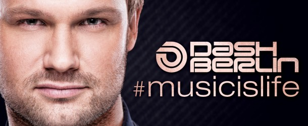 Dash Berlin – #Musicislife (Out Now)
