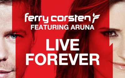 Ferry Corsten ft. Aruna – Live Forever (incl. Remixes)