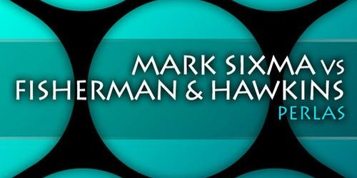 Mark Sixma vs Fisherman & Hawkins – Perlas
