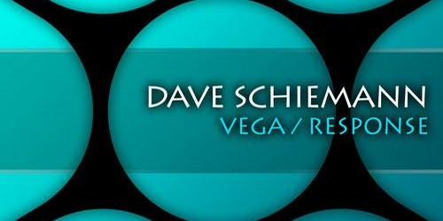 Dave Schiemann  Vega / Response