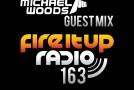 Eddie Halliwell – Fire It Up Radio 163 (Guest Mix: Michael Woods)