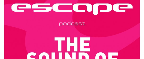 The Sound Of Escape Episode 017 (Guest mix from Gareth Siddell)