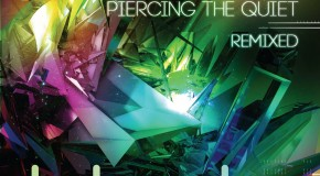 Tritonal – Piercing The Quiet (Remixed)