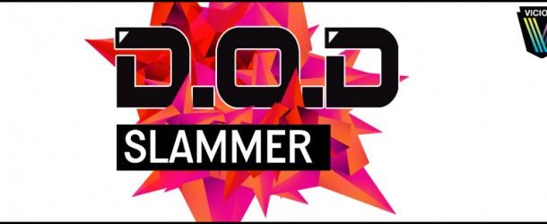 D.O.D – 'Slammer'