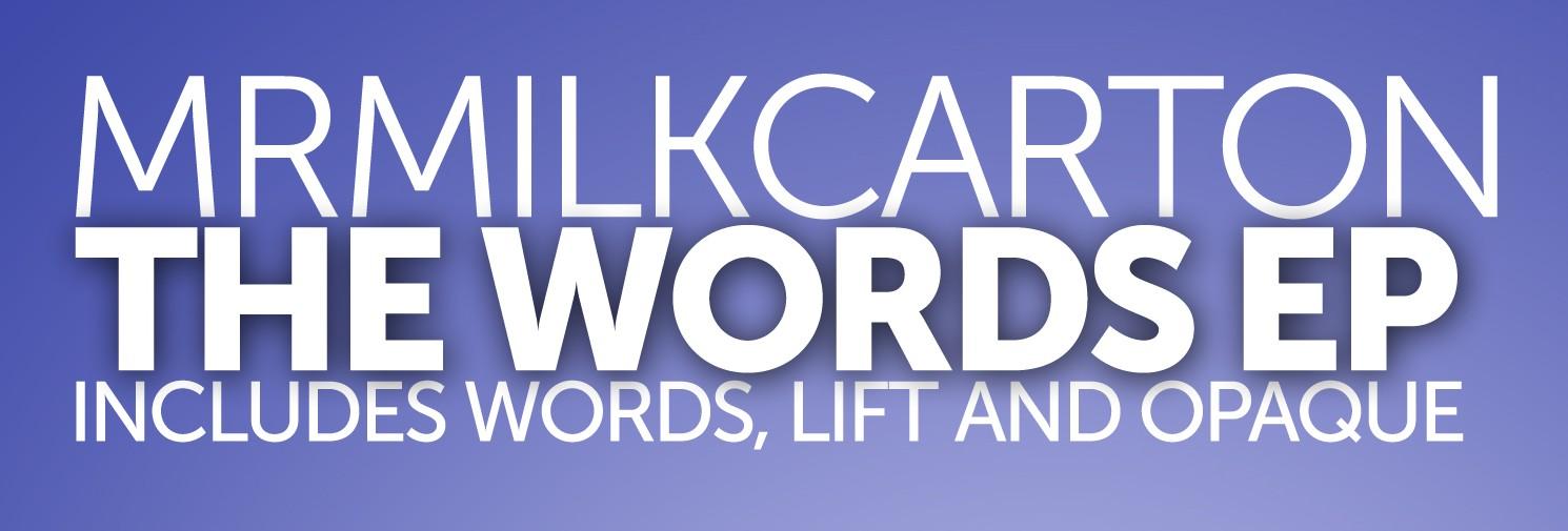 Mrmilkcarton – 'The Words EP'