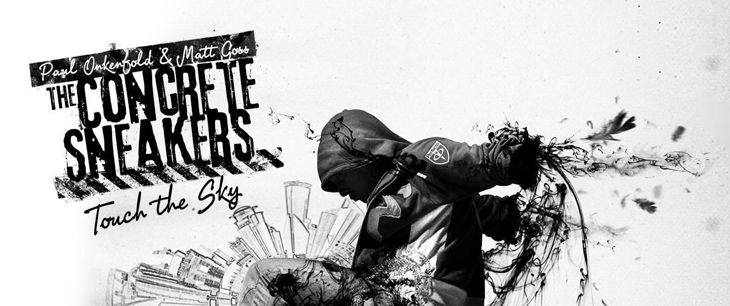 Paul Oakenfold & Matt Goss Pres. The Concrete Sneakers – 'Touch The Sky'