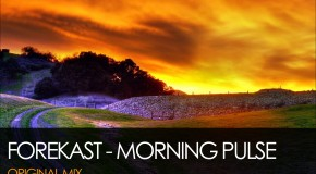 "Out Now: Forekast – ""Morning Pulse"" (Original Mix)"