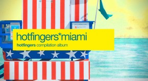 Out Now: Hotfingers Presents Miami 2013