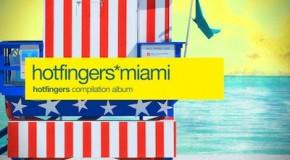 Hotfingers *Miami Compilation