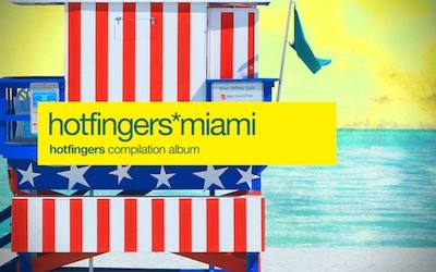 Hotfingers *Miami Compilation