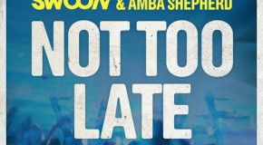 "Tom Swoon & Amba Shepherd's smash hit ""Not Too Late"" gets the remix treatment!"