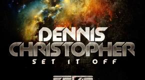 Dennis Christopher – 'Set It Off' (Sevag Remix)