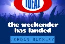 'The Weekender Has Landed' Mixed By Jordan Suckley