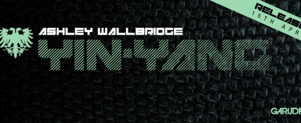 Out Now: Ashley Wallbridge – 'Yin-Yang'
