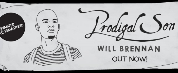 Will Brennan Delivers Revamped & Remastered 'Prodigal Son'!