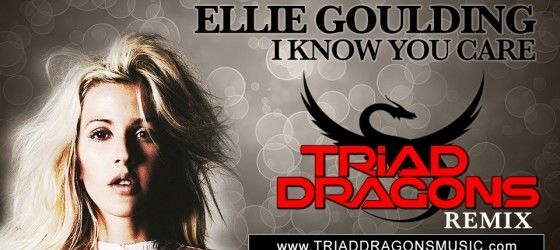 Free Download: Ellie Goulding – I Know You Care (Triad Dragons Remix)