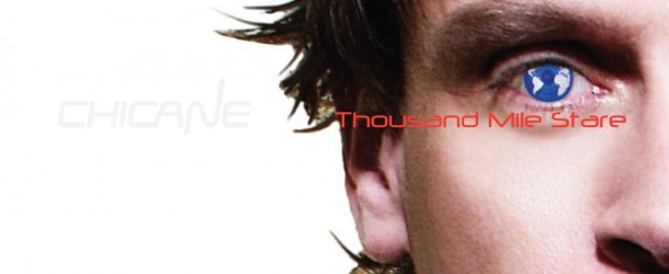 Chicane – Thousand Mile Stare (Out Now!)
