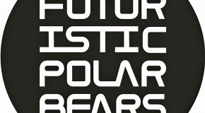 The Futuristic Polar Bears – Global Radio Show (Week 68)