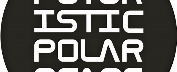 Futuristic Polar Bears Global Radio Show Week 69
