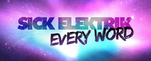 Sick Elektrik – Every Word (Free Download)