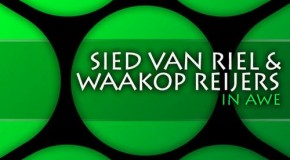Sied van Riel & Waakop Reijers – In Awe