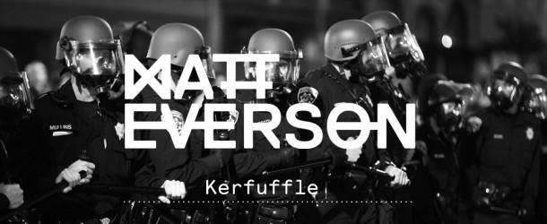 Matt Everson – KERFUFFLE EP