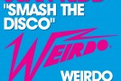 "Juan Kidd – ""Smash The Disco"" Weirdo's first track!"