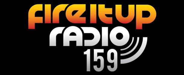 Eddie Halliwell – Fire It Up Radio (Episode 159)