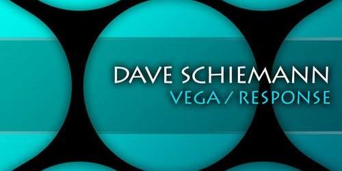Dave Schiemann – Vega / Response