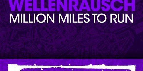 Wellenrausch – Million Miles To Run