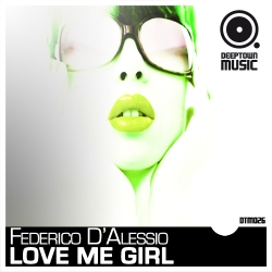 Federico D'Alessio – Love Me Girl