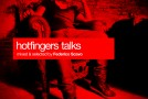 Hotfingers Talks (Mixed by Federico Scavo)