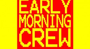 "The Squatters feat. Kissy Sell Out – ""Early Morning Crew"" (OUT NOW!)"