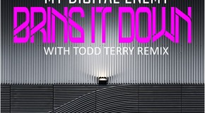 My Digital Enemy – Bring It Down (incl. Todd Terry Remix)