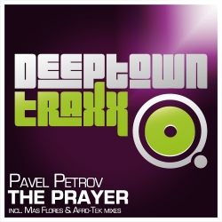 Pavel Petrov – The Prayer (incl. Mas Flores and Afro-Tek mixes)
