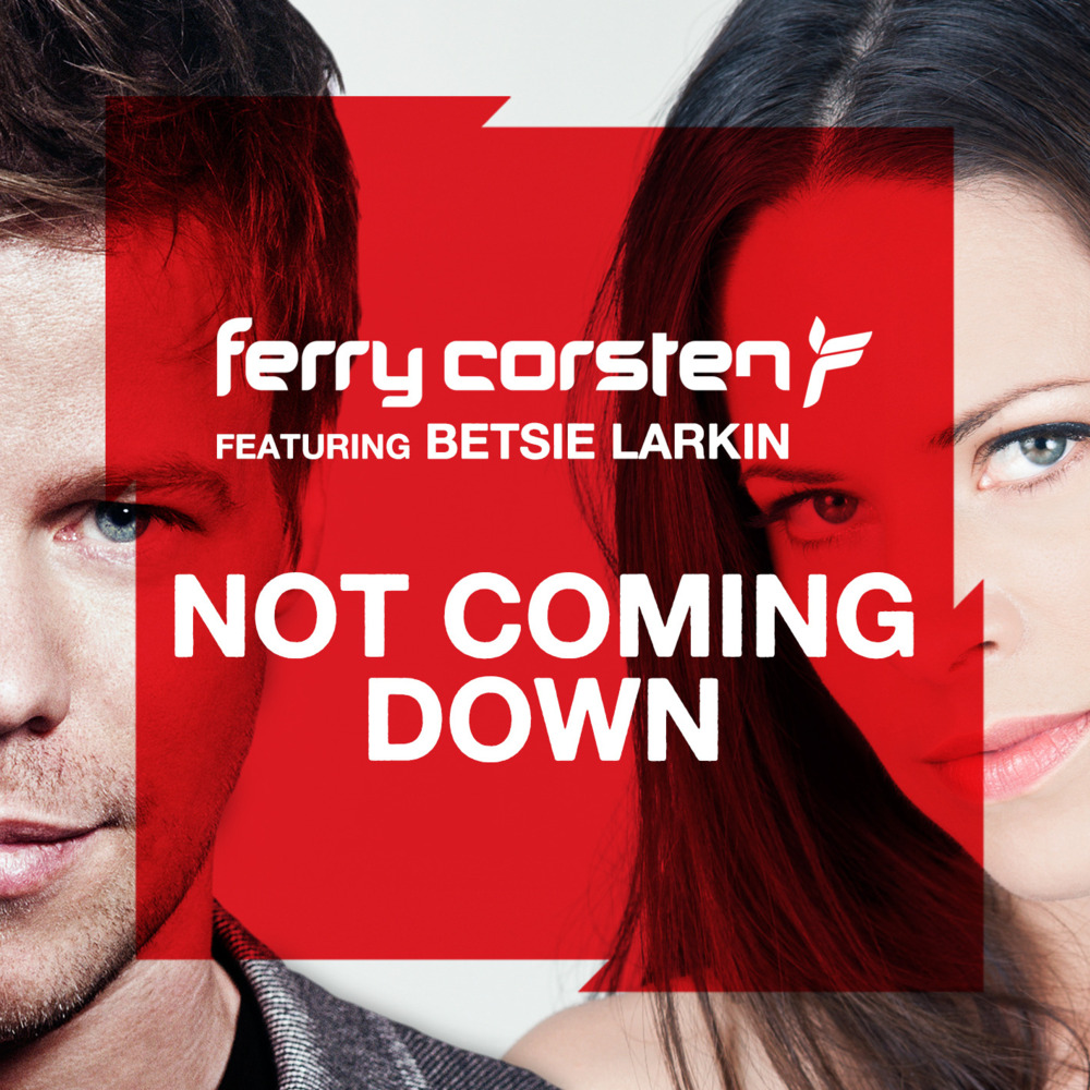 Ferry Corsten ft Betsie Larking - Not Coming Down (EDMupdate)