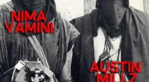"""Nima Yamini & Austin Millz – """"Shiraz Riots"""""""