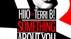 """HIIO Feat. Terri B! – """"Something About You"""" (Out Now!)"""