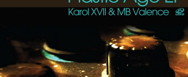 "Out Now: Karol XVII & MB Valence – ""Plastic Age EP"""