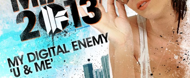 Out Now: My Digital Enemy – 'U & Me' (incl. Robbie Rivera Remix)