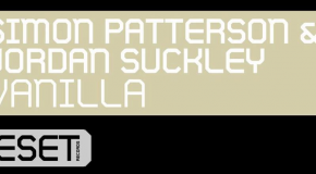 Out Now: Simon Patterson & Jordan Suckley – Vanilla (Original Mix)