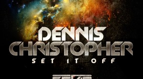Dennis Christopher – 'Set It Off' (Sevag Remix)