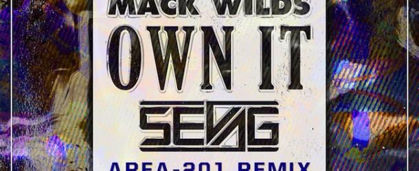 Mack Wilds – Own It (Sevag Area-201 Remix)